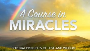 A Course in Miracles Study Group 3rd Tuesday of Month 7-8pm