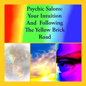 Psychic Salons: Your Intuition, Following The Yellow Brick Road @ CSS Guerneville | Guerneville | California | United States