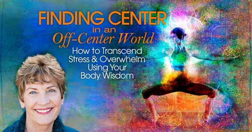 Virtual Event: Finding Center in an Off-Center World with Suzanne Scurlock @ The Shift Network