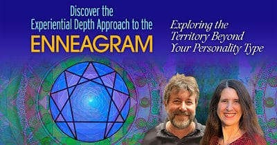 Discover the Experiential Depth Approach to the Enneagram with Russ Hudson & Jessica Dibb @ The Shift Network