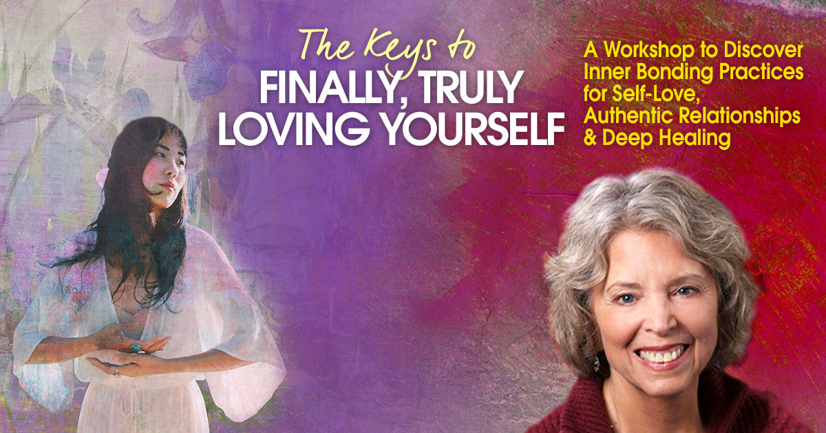 Virtual Event: The Keys to Finally, Truly Loving Yourself with Margaret Paul @ The Shift Network