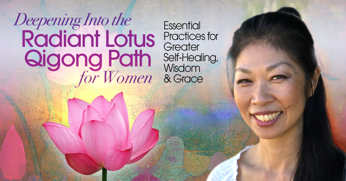 Virtual Event: Deepening Into the Radiant Lotus Qigong Path for Women with Daisy Lee @ The Shift Network