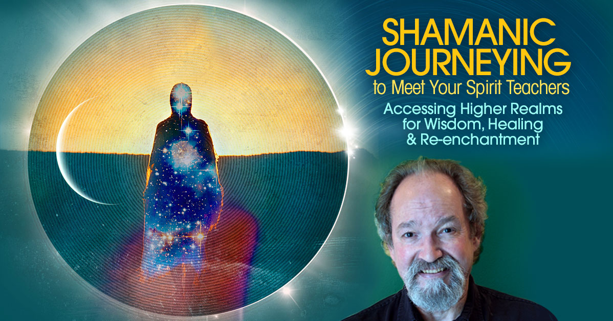 Shamanic Journeying to Meet Your Spirit Teachers @ The Shift Network
