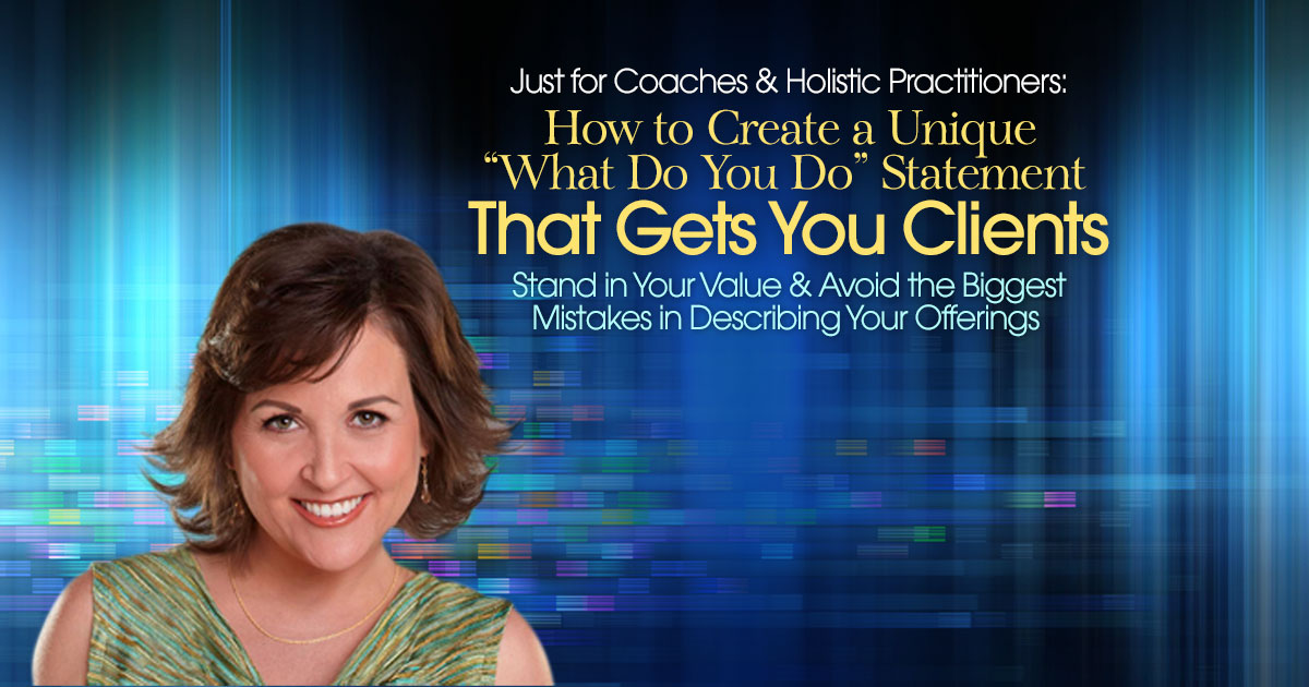 "How to Create a Unique ""What Do You Do"" Statement That Gets You Clients with Sharla Jacobs @ The Shift Network"