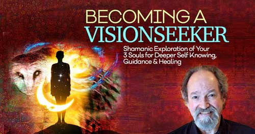 Virtual Event: Becoming a Visionseeker with Hank Wesselman @ The Shift Network
